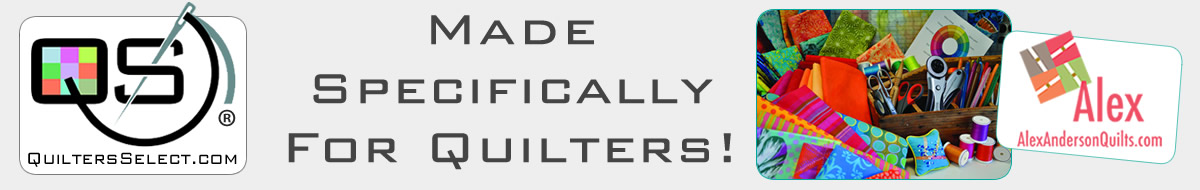 Quilters Select - Made Specifically for Quilters!